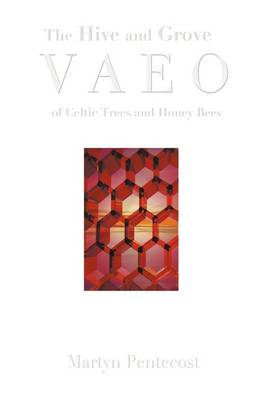 The Hive and Grove VAEO: of Celtic Trees and Honey Bees (Paperback)