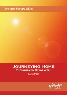 Journeying Home: Thoughts on Dying Well - Personal Perspectives