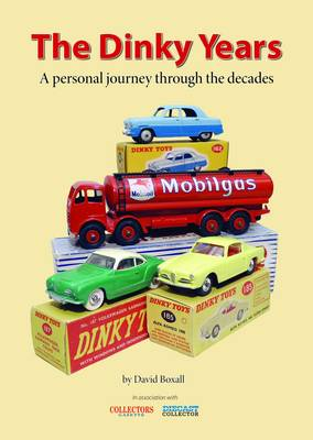 The Dinky Years: A Personal Journey Through the Decades (Hardback)