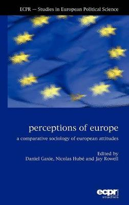 Perceptions of Europe: A Comparative Sociology of European Attitudes (Hardback)