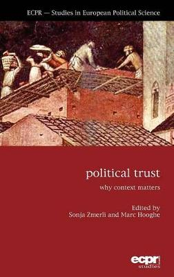 Political Trust: Why Context Matters (Hardback)