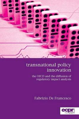 Transnational Policy Innovation: The OECD and the Diffusion of Regulatory Impact Analysis (Paperback)