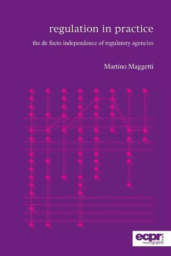 Regulation in Practice: The de facto Independence of Regulatory Agencies (Paperback)
