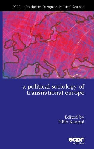 A Political Sociology of Transnational Europe (Hardback)