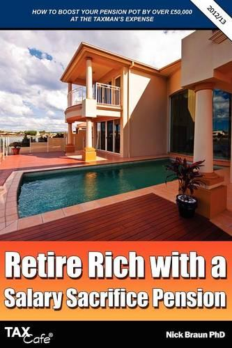 Retire Rich with a Salary Sacrifice Pension (Paperback)
