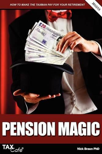 Pension Magic: How to make the taxman pay for your retirement (Paperback)