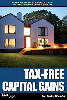 Tax-Free Capital Gains: How Non-Residents Can Protect Most of Their Property Profits from Tax (Paperback)
