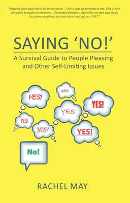 Saying No!: A Survival Guide for People Pleasing and Other Self Limiting Issues (Paperback)