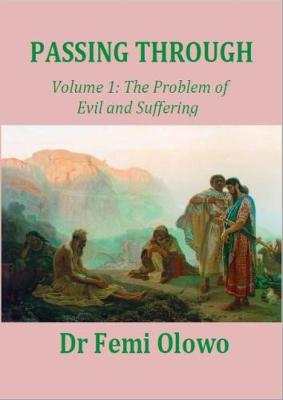 Passing Through: Volume 1 - The problem of evil and suffering - Passing Through 1 of 3 (Paperback)