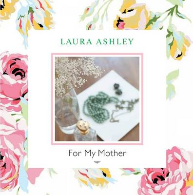 Laura Ashley for My Mother (Hardback)