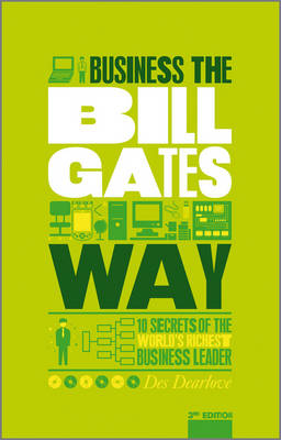 The Unauthorized Guide to Doing Business the Bill Gates Way 3rd Edition - 10 Secrets of the World's Richest Business Leader (Paperback)