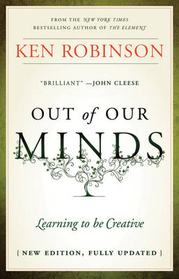 Out of Our Minds - Learning to Be Creative 2E (Hardback)
