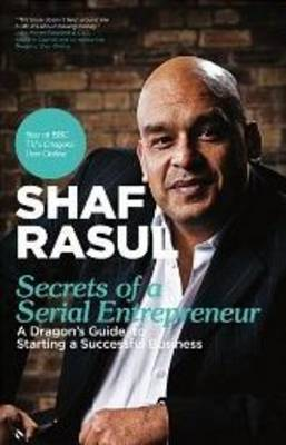 Secrets of a Serial Entrepreneur: A Business Dragon's Guide to Success (Paperback)