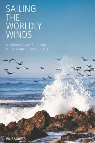 Sailing the Worldly Winds: A Buddhist Way Through the Ups and Downs of Life (Paperback)