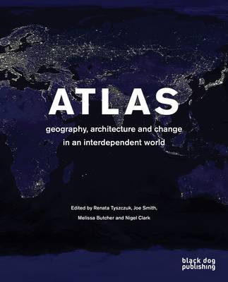 Atlas: Geography, Architecture and Change in an Interdependent World (Paperback)