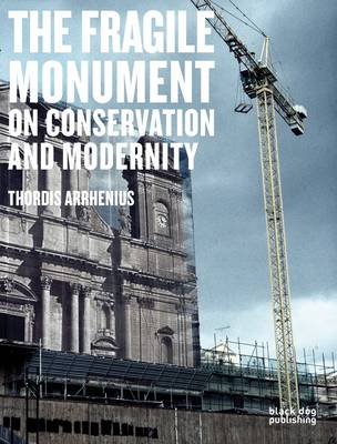 The Fragile Monument: On Conservation and Modernity (Paperback)