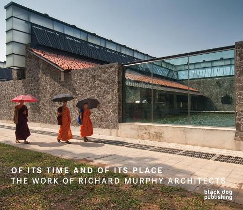 Of Its Time and of Its Place: The Work of Richard Murphy Architects (Hardback)