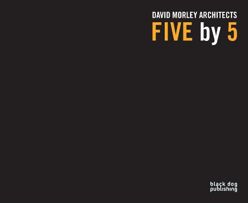 Five by 5: David Morley Architects (Paperback)