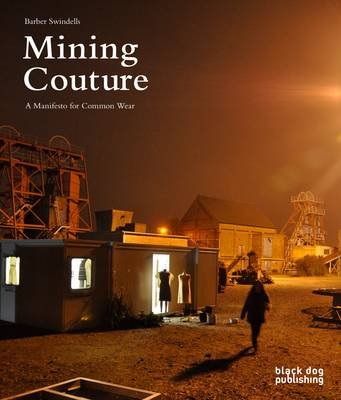 Mining Couture: A Manifesto for common wear (Paperback)
