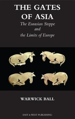 The Gates Of Asia: The Eurasian Steppe and the Limits of Europe (Paperback)