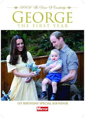 George the First HRH the Prince of Cambridge: First Birthday Special Souvenir (Paperback)