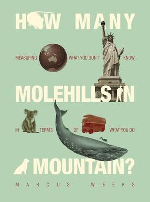 How Many Molehills in a Mountain? (Hardback)