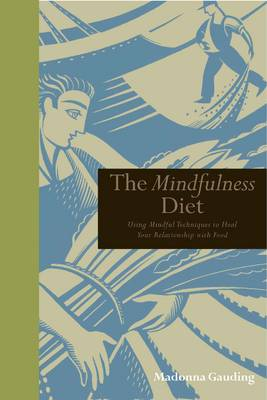 The Mindfullness Diet (Paperback)