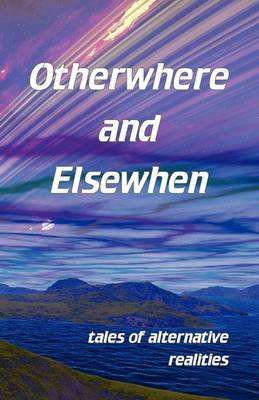 Otherwhere and Elsewhen (Paperback)