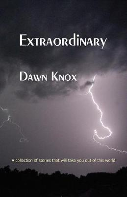 Extraordinary: A collection of stories that will take you out of this world (Paperback)
