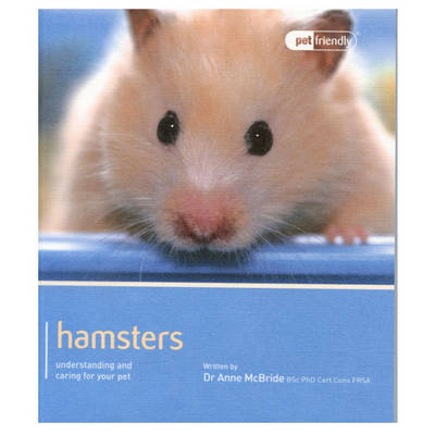 Hamster - Pet Friendly: Understanding and Caring for Your Pet (Paperback)