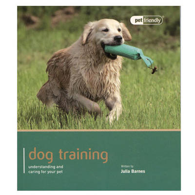Dog Training - Pet Friendly (Paperback)