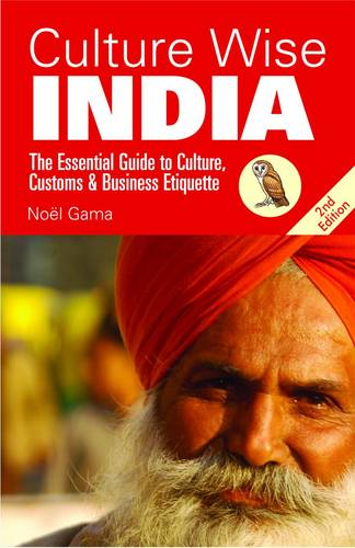 Culture Wise India: The Essential Guide to Culture, Customs & Business Etiquette - Culture Wise (Paperback)