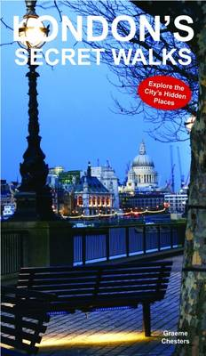 London's Secret Walks: Explore the City's Hidden Places (Paperback)