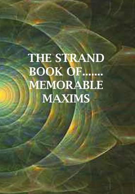 The Strand Book of... Memorable Maxims (Paperback)
