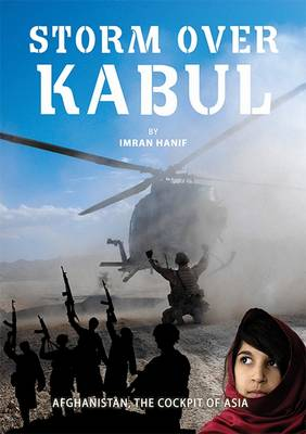 Storm Over Kabul: Afghanistan, the Cockpit of Asia (Paperback)