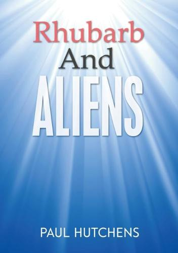 Rhubarb And Aliens (Paperback)