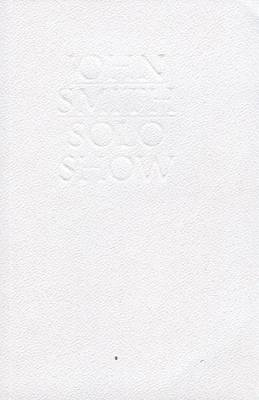 John Smith: v. 1: Solo Show (Paperback)