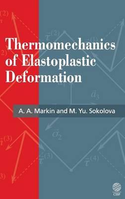 Thermomechanics of Elastoplastic Deformation (Hardback)