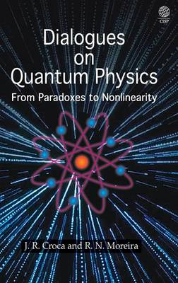 Dialogues on Quantum Physics: From Paradoxes to Nonlinearity (Hardback)