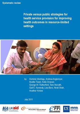 Private Versus Public Strategies for Health Service Provision for Improving Health Outcomes in Resource-Limited Settings (Spiral bound)