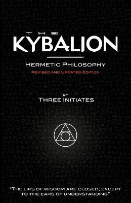 The Kybalion - Hermetic Philosophy - Revised and Updated Edition (Paperback)