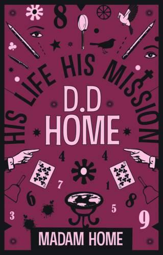 D D Home: His Life His Mission (Paperback)