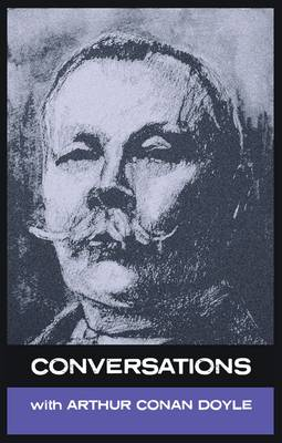 Conversations with Arthur Conan Doyle: In His Own Words (Paperback)