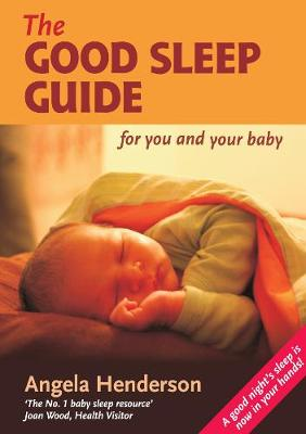 The Good Sleep Guide for You and Your Baby: Step by Step Guide to Good Sleep for Babies - Holistic Parenting and Child Health (Paperback)