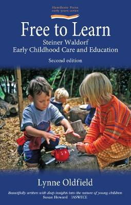 Free to Learn (Second Edition): Steiner Waldorf Early Childhood Education and Care (Paperback)