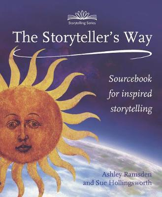 Storytellers Way, The: A Sourcebook for Inspired Storytelling - Storytelling (Paperback)