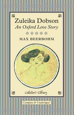 Zuleika Dobson: An Oxford Love Story (Hardback)