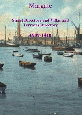 Margate Street Directory, Villas, and Terraces Directory 1909-1910 (Paperback)