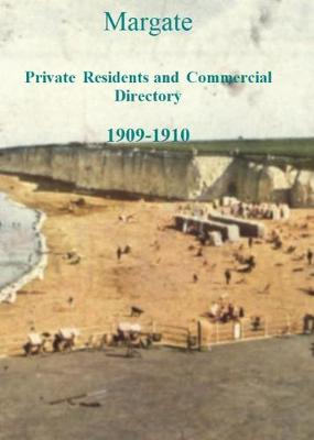 Margate Private Residents and Commercial Directory 1909-1910 (Paperback)