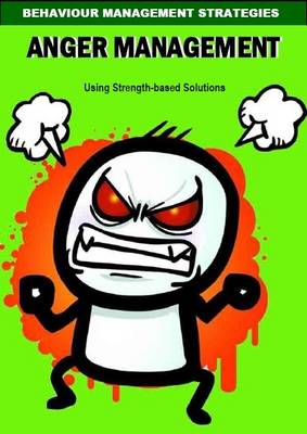 Anger Management 5-11 Session Plans Using Strength Based Solutions: Behaviour Management Strategies (Spiral bound)